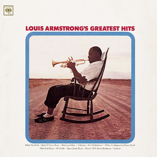 Greatest Hits (Legacy) by Louis Armstrong