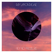 Part One - Hey, No Pressure by Ray LaMontagne