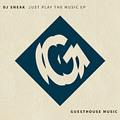 Just Play the Music - EP by DJ Sneak