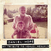 My Tribute To Yehudi Menuhin von Daniel Hope (Classical)