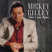 Here I Am Again de Mickey Gilley