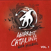 Gira Mundial Vol. 1 de Agarrate Catalina