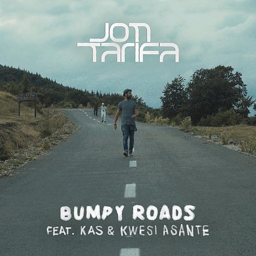 Bumpy Roads (feat. KAS & Kwesi Asante) by Jon Tarifa