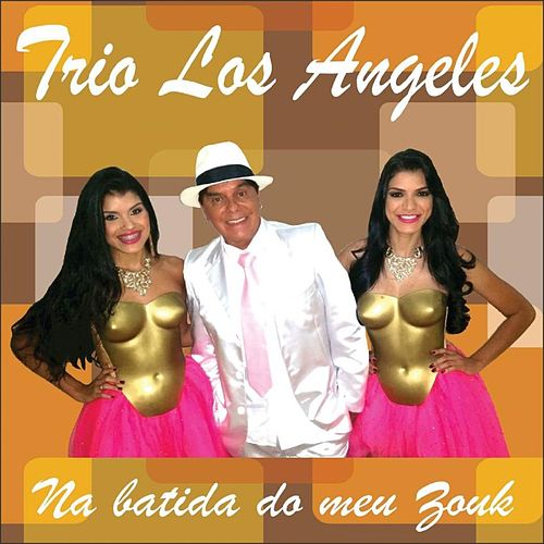 Na Batida do Meu Zouk de Trio Los Angeles
