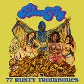 77 Rusty Trombones by Blowfly