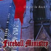 Ou Est La Rock? by Fireball Ministry