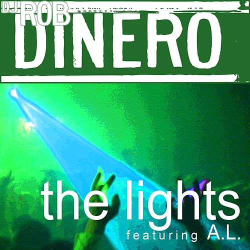 The Lights (feat. A.L.) by DJ Rob Dinero