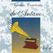 Aquellas Canciones de Antano, Vol. 4 by Various Artists