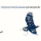 Let Me Get By di Tedeschi Trucks Band