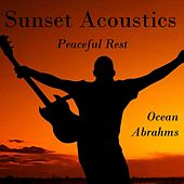 Sunset Acoustics - Peaceful Rest de Ocean Abrahms