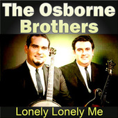 Lonely Lonely Me by The Osborne Brothers