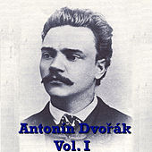 Antonín Dvořák Vol. I by Various Artists