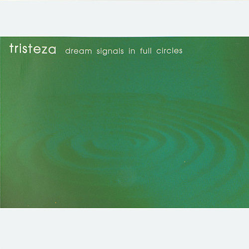 Dream Signals In Full Circles by Tristeza