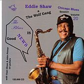 The Blues Is Nothing But Good News! by Eddie Shaw