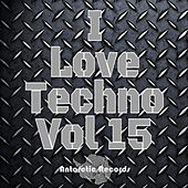 I Love Techno, Vol. 15 by Various Artists