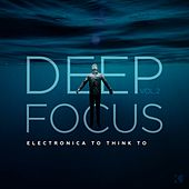 Deep Focus, Vol. 2 (Electronica to Think To) de Various Artists