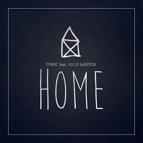 Home (feat. Nico Santos) von Topic