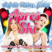Auf die Plätze, fertig, Apres Ski - Die besten Apres Ski & Schlager Hits bis du Ham kummst (Auf Wolke 7 bei der Karneval Discofox Party der Saison 2015 bis 2016) von Various Artists