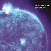 Blue Moon by Breathless