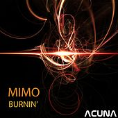 Burnin' by Mimo