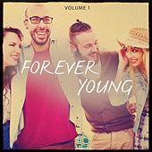 Forever Young, Vol. 1 (These Songs Let You Feel Alive) by Various Artists