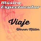 Música Espectacular, Viaje by Werner Müller