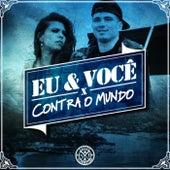 Eu & Você Contra o Mundo by Cacife Clandestino