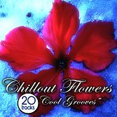 Chillout Flowers von Various Artists