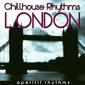Chillhouse Rhythms: London by Various Artists