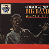 Moment of Truth by Gerald Wilson Big Band