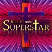 Jesus Christ Superstar by Various Artists
