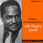 All That's Good de Jimmy Witherspoon