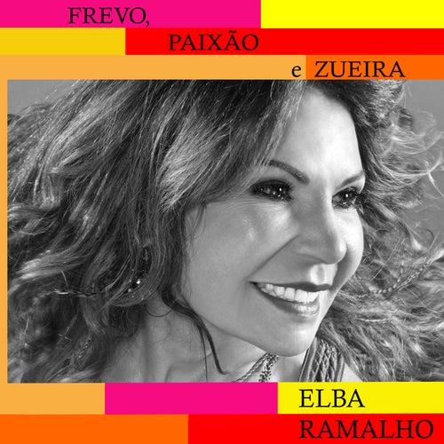 Frevo, Paixão e Zueira by Elba Ramalho
