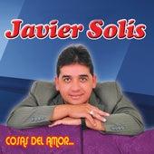 Cosas del Amor... de Javier Solis