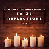 Taizé Reflections, Vol. 1 by Various Artists