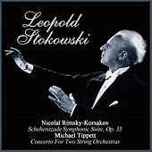 Nicolaï Rimsky-Korsakov:  Scheherazade Symphonic Suite, Op. 35 - Michael Tippett: Concerto For Two String Orchestras de Various Artists