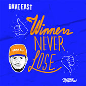 Winners Never Lose de Dave East