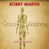 Grace Anatomy by Bobby Martin