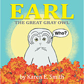 Earl the Great Gray Owl (Children's Song) - Single by Karen E Smith