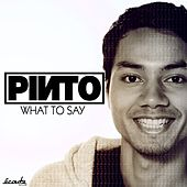 What To Say de Pinto