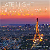 Late Night Grooves, Vol. 2 – Cosmopolitan Lounge Music by Various Artists