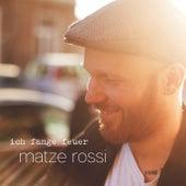 Ich Fange Feuer by Matze Rossi