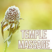 Temple Massage - Therapy for Stress Relief, Finest Chillout & Lounge Music, Massage, Reiki, Luxury Spa by S.P.A