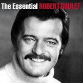 The Essential Robert Goulet by Robert Goulet