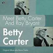 Meet Betty Carter and Ray Bryant (Original Album Plus Bonus Tracks) by Betty Carter