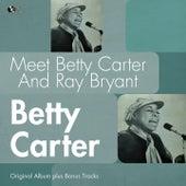 Meet Betty Carter and Ray Bryant (Original Album Plus Bonus Tracks) von Betty Carter