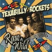 Raw & Wild by Texabilly Rockets