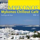 Mykonos Chillout Café Vol.2 (Feelings del Mar) von Various Artists