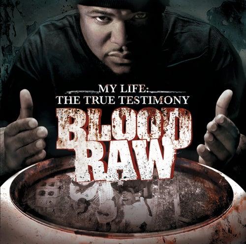 CTE Presents Blood Raw My Life The True Testimony by Blood Raw