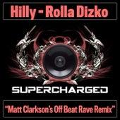 Rolla Dizko (Matt Clarkson's Off Beat Rave Remix) de Hilly